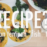 "RECIPE?! EP #8: VEGAN TEMPEH ""FISH"" TACOS 