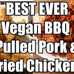 BEST Vegan Fried Chicken & BBQ Pulled Pork Recipe (Low fat, salt-free)