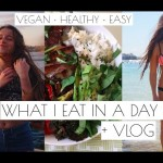 WHAT I EAT IN A DAY #18 + VLOG | VEGAN HEALTHY RECIPES