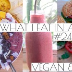 WHAT I EAT IN A DAY #24 | YUMMY VEGAN EASY PEASY RECIPES