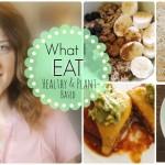 WHAT I EAT || Plant-Based *VEGAN* Recipe Ideas!!