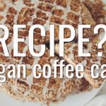 VEGAN COFFEE CAKE | RECIPE?! EP #13